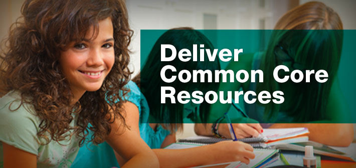 Deliver Common Core Resources